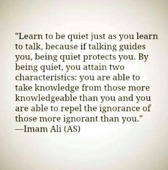 Learn to be Quite Word of Wisdom from Imaam Ali (Karam Allah Wajhu)